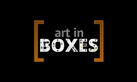 Art in Boxes