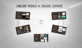 Online Video: A Crash Course