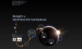 Los Sistemas Tecnológicos: Características y Subsistemas que