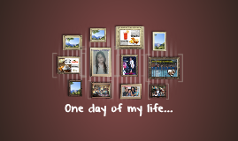 One day of my life...