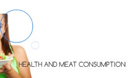 HEALTH AND MEAT COMSUMPTION