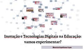 Inovação e Tecnologias Digitais na Educação: Vamos experimentar?