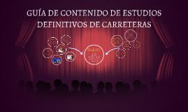GUÍA DE CONTENIDO DE ESTUDIOS DEFINITIVOS DE CARRETERAS