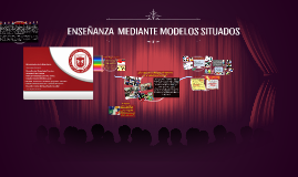 ENSEÑANZA  MEDIANTE MODELOS SITUADOS