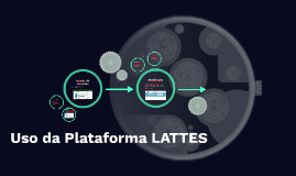 Uso da Plataforma LATTES