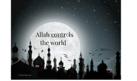 Allah Controls the World (Modified)