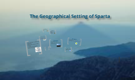 Copy of Sparta: Geography