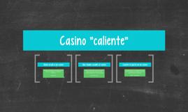 """Casino """"caliente"""""""