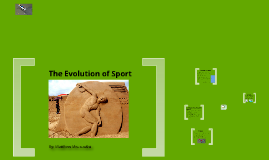 the evolution of sport