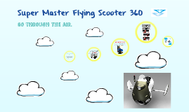 Copy of The Super Master Flying Scooter 360
