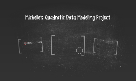 Michelle's Quadratic Data Modeling Project