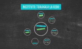 INSTITUTO TEOLOGICO LA REDD