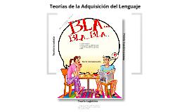 Copy of Copy of Teorias de Adquisición del Lenguaje