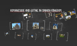 ROMANESQUE AND GOTHIC IN SPANISH KINGDOM