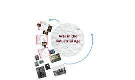 Arts in the Industrial Age