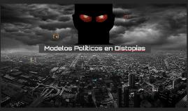 Modelos Políticos y Económicos en Distopías