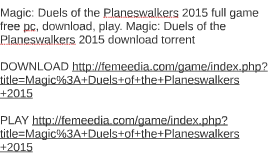 Magic: Duels of the Planeswalkers 2015 full game free pc, do