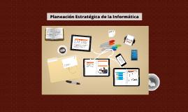 Copy of Planeación Estratégica de la Informática