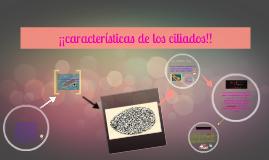 Copy of caracteristicas de los ciliados!!
