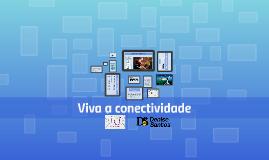 Viva a conectividade