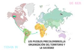 LOS PUEBLOS PRECOLOMBINOS,LA ORGANIZACIÓN Y LA SOCIEDAD