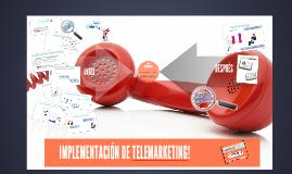 Copy of IMPLEMENTACIÓN DE TELEMARKETING!