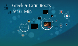 Greek & Latin Roots set 6: Min
