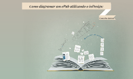 Como diagramar um ePub utilizando o inDesign: