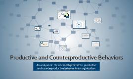 Productive and Counterproductive Behavior