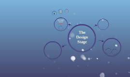 The Design Stage