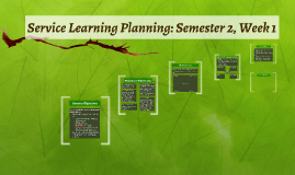 Service Learning Planning: Semester 2, Week 1
