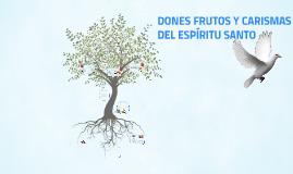 DONES FRUTOS Y CARISMAS