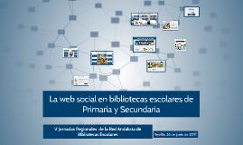 La web social en bibliotecas escolares de primaria y secundaria