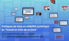 Pratiques de mise en visibilité numérique du travail : vers de nouvelles façons de travailler ensemble