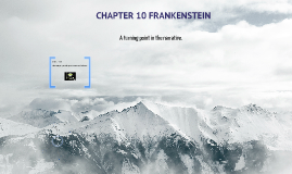 CHAPTER 10 - FRANKENSTEIN
