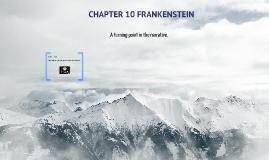 CHAPTER 10 - FRANKENSTEIN