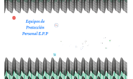 Equipos de Protección personal E.P.P
