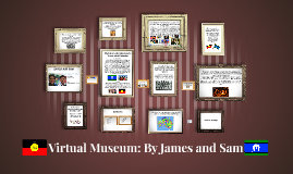 Virtual Museum: By James and Sam