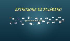 EXTRUSORA DE PLÁSTICO
