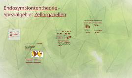 Endosymbiontentheorie - Spezialgebiet Zellorganellen