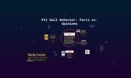 Pitbull Behavior: Facts vs. Opinions