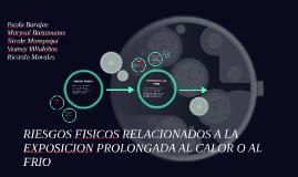 Copy of RIESGOS fISICOS RELACIONADOS A LA EXPOSICION AL CALOR O FRIO