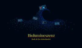 Biolumineszenz