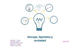 SINCOPE, LIPOTIMIA Y ANSIEDAD