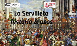 Copy of La Servilleta