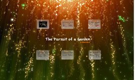 The Pursuit of a Garden