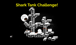 Shark Tank Group Challenge!