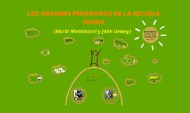 Copy of LOS GRANDES PEDAGOGOS DE LA ESCUELA NUEVA