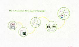 SPV 2 : Proposition d'aménagement paysager