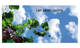 Las Ideas Vuelan